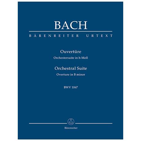 Bach, J. S.: Ouvertüre (Orchestersuite) h-Moll BWV 1067