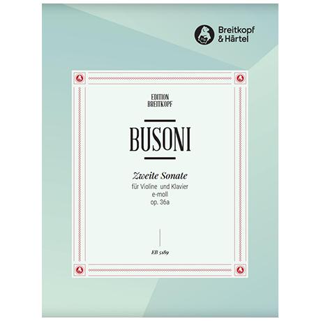 Busoni, F.: Violinsonate Nr. 2 Op. 36 Busoni-Verz. 244 e-Moll