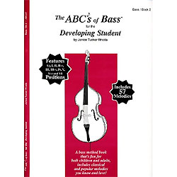 Rhoda, J. T.: ABC's of Bass for the Absolute Beginner to the Developing Student