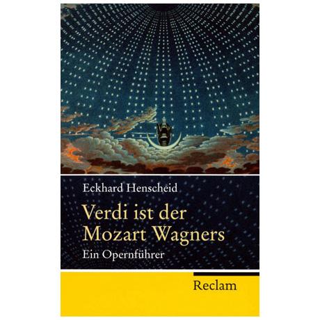 Henscheid, E.: Verdi ist der Mozart Wagners