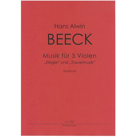 Beeck, H. A.: Musik für 3 Violen – »Elegie« und »Trauermusik«