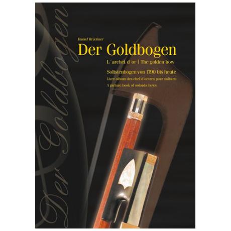 Brückner, D.: Der Goldbogen – L'or des archets – The golden bow