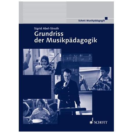 Abel-Struth, S.: Grundriss der Musikpädagogik