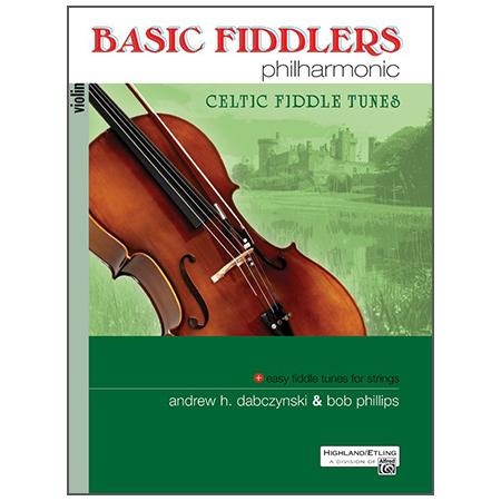 Dabczynski, A. H./Phillips, B.: Basic Fiddlers Philharmonic – Celtic Fiddle Tunes Violin