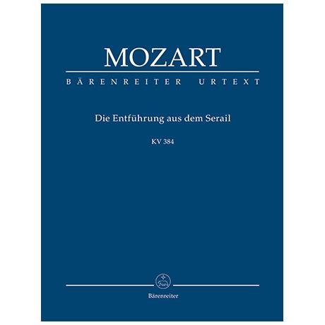 Mozart, W. A.: Die Entführung aus dem Serail KV 384 – Deutsches Singspiel in drei Aufzügen