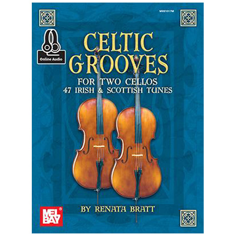 Bratt, R.: Celtic Grooves For Two Cellos (+Online Audio)