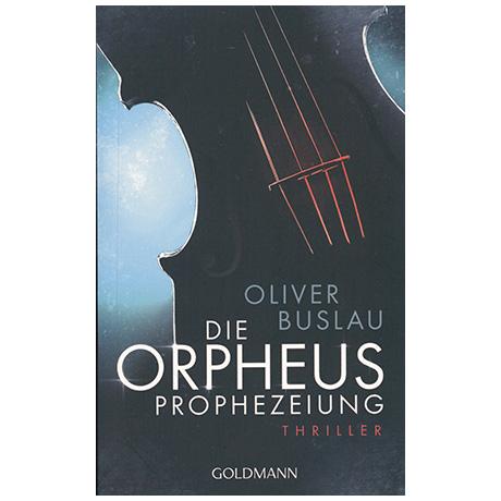 Oliver Buslau: Die Orpheusprophezeiung