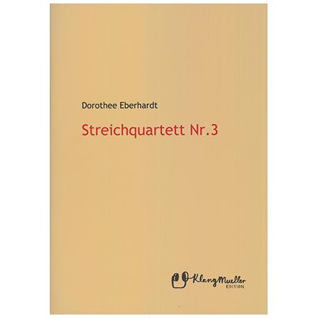 Eberhardt, D.: Streichquartett Nr. 3 – Partitur