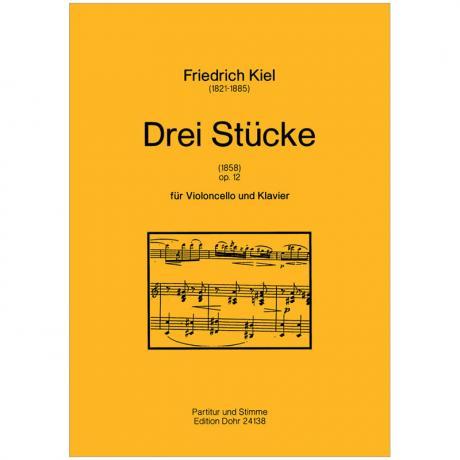 Kiel, F.: Drei Stücke Op. 12 (1858)