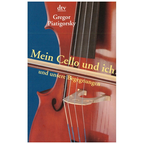 Mein Cello und ich und unsere Begegnungen