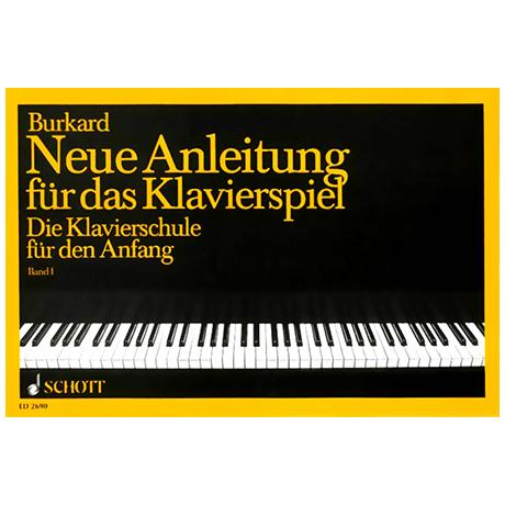 Burkard, J.A.: Neue Anleitung für das Klavierspiel - Bd.1