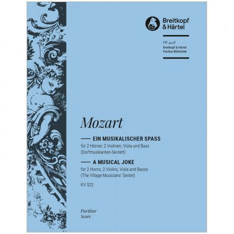 Mozart, W. A.: Ein musikalischer Spaß KV 522 F-Dur