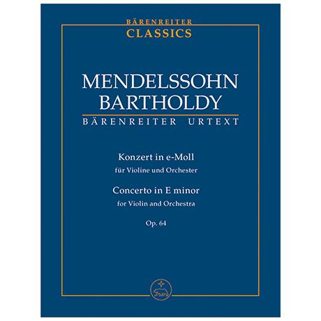 Mendelssohn Bartholdy, F.: Konzert für Violine und Orchester e-Moll Op. 64 (zweite Fassung 1845)