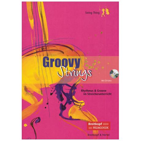 Groovy Strings (+CD) -Rhythmus und Groove im Streicherunterricht