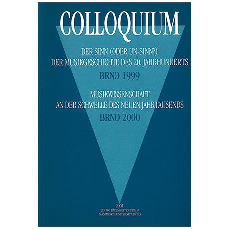 Colloquium Der Sinn (oder Un-Sinn?) der Musikgeschichte des 20. Jahrhunderts