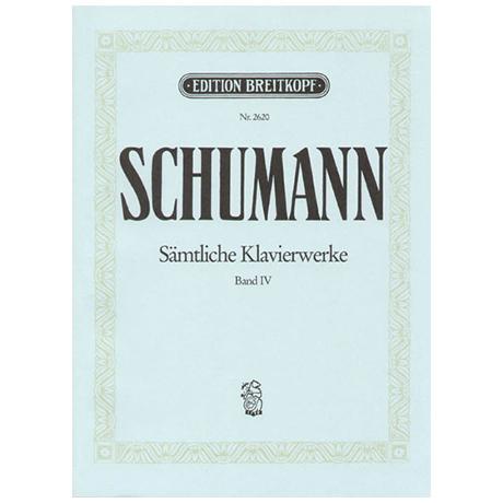 Schumann, R.: Sämtliche Klavierwerke Band IV: Op. 20-23, 26, 28, 32