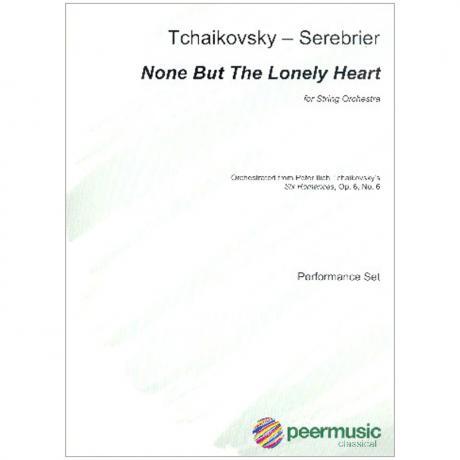 Tschaikowski, P. I.: Nur wer die Sehnsucht kennt Op. 6/6 (Serebrier)