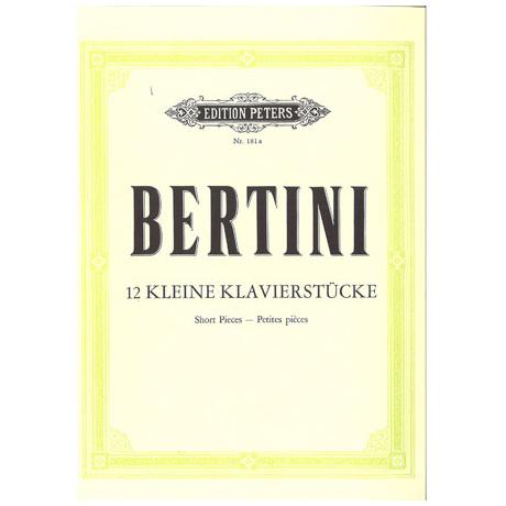 Bertini, H.: 12 Kleine Stücke und Präludien für Anfänger