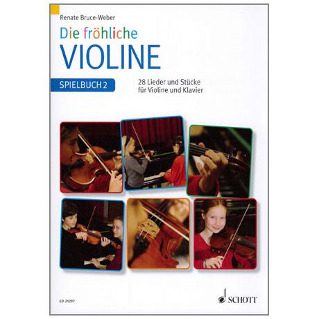 Bruce-Weber, R.: Die fröhliche Violine Band 2 – Spielbuch