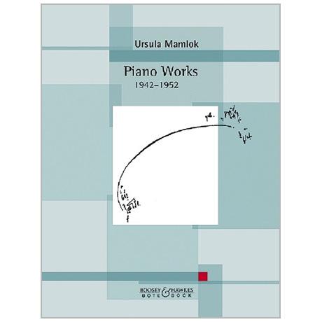Mamlok, U.: Piano Works 1942-1952