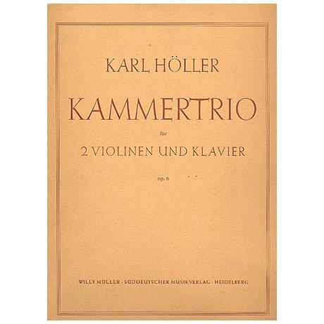Höller, K.: Kammertrio Op. 6
