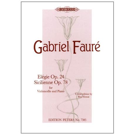 Fauré, G.: Elégie Op. 24 und Sicilienne Op. 78