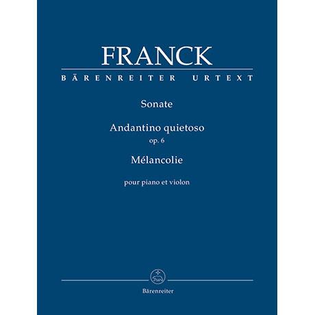 Franck, C.: Violinsonate/Andantino quietoso Op. 6/Mélancolie