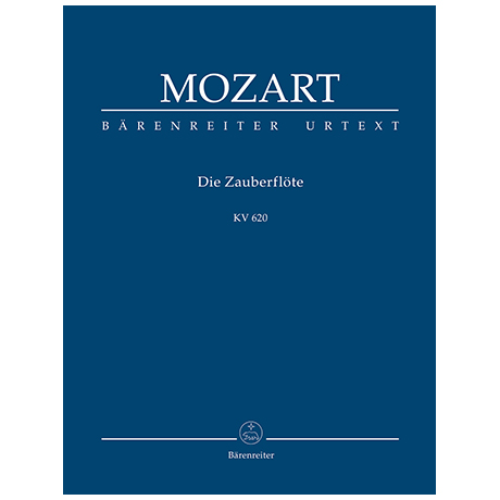 Mozart, W. A.: Die Zauberflöte KV 620 – Eine deutsche Oper in zwei Aufzügen