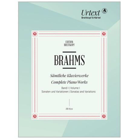 Brahms, J.: Sämtliche Klavierwerke Band I – Sonaten und Variationen