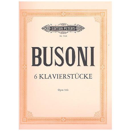 Busoni, F.: 6 Klavierstücke Op. 33b