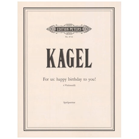 Kagel, M. R.: For us: Happy birthday to you!