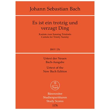 Bach, J. S.: Kantate BWV 176 »Es ist ein trotzig und verzagt Ding« – Kantate am Trinitatisfest