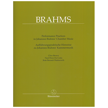 Brown, C./da Costa, N. P./Wadsworth, K. B.: Performance Practices in Johannes Brahms' Chambermusic