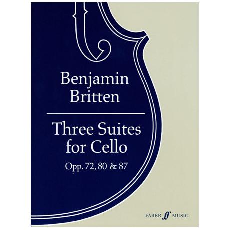 Britten, B.: 3 Cello-Suiten Op. 72, Op. 80, Op. 87