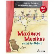 Olafsdottir, H.: Maximus Musikus rettet das Ballett (+CD)
