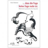 Heinemann, M.: ...dass die Fuge keine Fuge mehr ist.