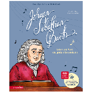 Ekker, E.: Johann Sebastian Bach — Leben und Werk des großen Komponisten (+CD)