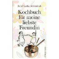 Schönfeldt, S. Gräfin: Kochbuch für meine liebste Freundin