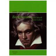 Lockwood: Beethoven. Seine Musik. Sein Leben