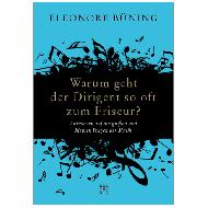 Büning, E.: Warum geht der Dirigent so oft zum Friseur?